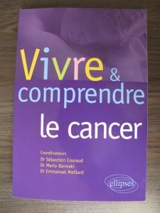 Vivre & comprendre le cancer